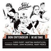 Bon Entendeur - Sur La Voix des Champions