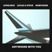Afrojack Ft. Lucas & Steve & DubVision - Anywhere With You