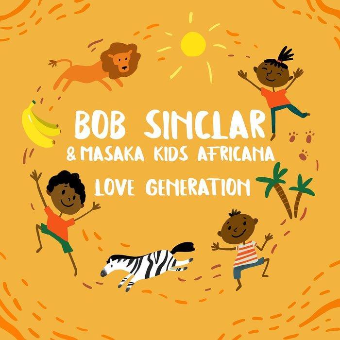 Bob Sinclar Ft. Masaka Kids Africana - Love Generation