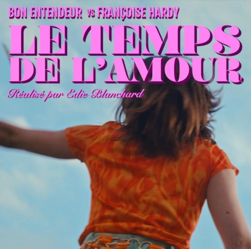 Bon Entendeur Vs Françoise Hardy - Le Temps de l'Amour