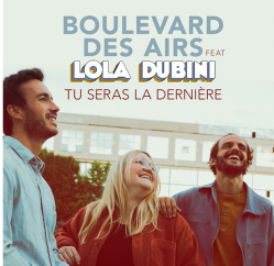 Boulevard des Airs Ft. Lola Dubini - Tu seras la dernière