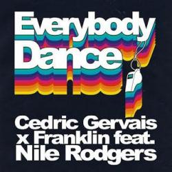 Cedric Gervais Ft. Franklin & Nile Rodgers - Everybody Dance
