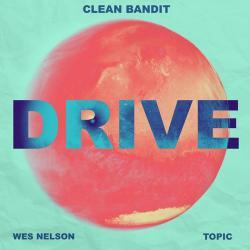 Clean Bandit Ft. Wes Nelson - Drive