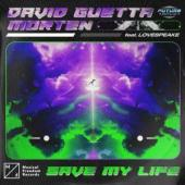 David Guetta Ft. Morten & Lovespeake - Save My Life