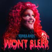 Tones and I - Wont Sleep