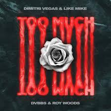 Dimitri Vegas & Like Mike Ft. DVBBS & Roy Woods - Too Much