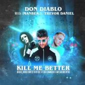 Don Diablo - Kill Me Better