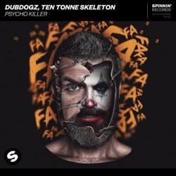 Dubdogz Ft. Ten Tonne Skeleton - Psycho Killer