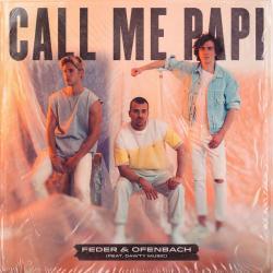 Feder Ft. Ofenbach - Call Me Papi