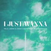 Felix Jaehn Ft. Cheat Codes & Bow Anderson - I Just Wanna