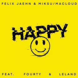 Felix Jaehn Ft. Miksu Macloud & Fourty, Leland - Happy