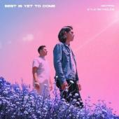 Gryffin Ft. Kyle Reynolds - Best Is Yet To Come