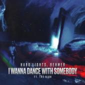 Hard Lights Ft. Behmer & The High - I Wanna Dance With Somebody