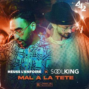 Heuss L'Enfoiré Ft. Soolking - Mal à la tête