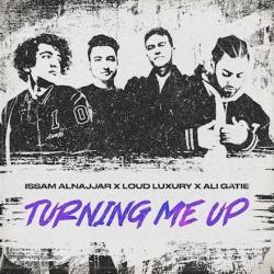 Issam Alnajjar Ft. Loud Luxury & Alo Gatie - Turning Me Up