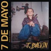 J. Balvin - 7 de Mayo