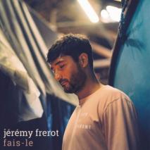 Jérémy Frerot - Fais-le