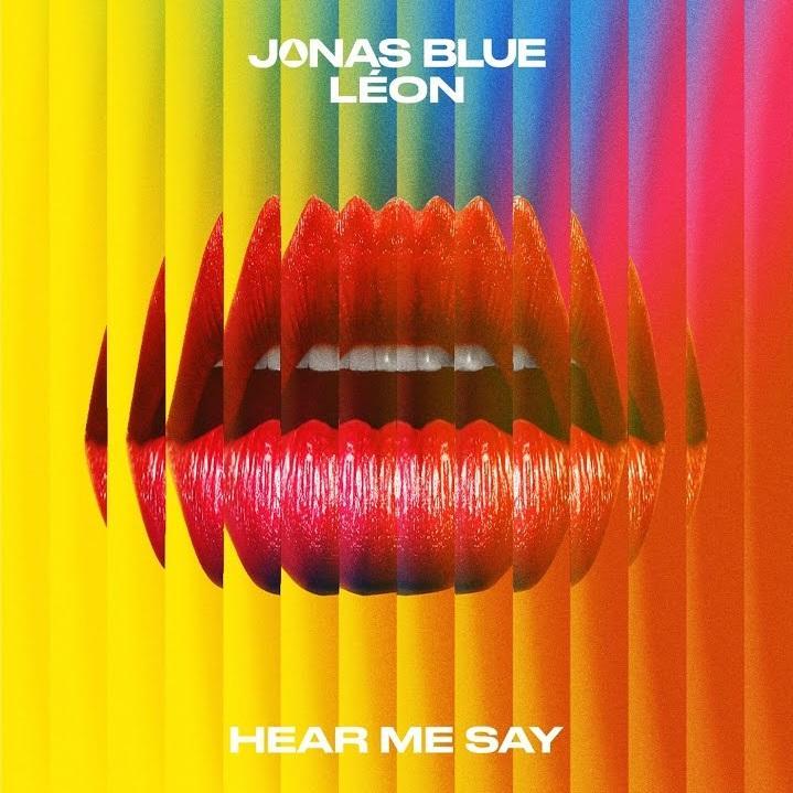 Jonas Blue Ft. Léon - Hear Me Say