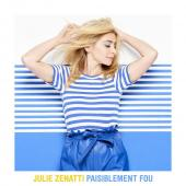 Julie Zenatti - Paisiblement Fou