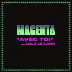 Magenta Club Ft. Lola Le Lann - Avec Toi