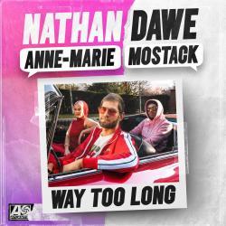 Nathan Dawe Ft. Anne-Marie & MoStack - Way Too Long