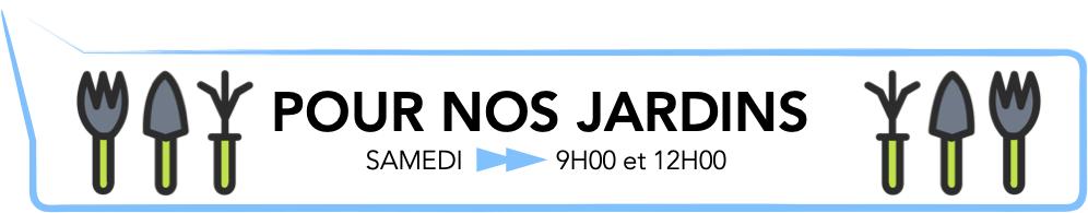 POUR NOS JARDINS