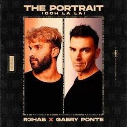 R3hab Ft. Gabry Ponte - The Portrait