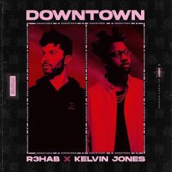 R3hab Ft. Kelvin Jones - Downtown