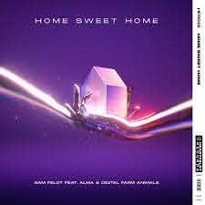 Sam Feldt Ft. Alma & Digital Farm Animals - Home Sweet Home