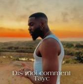 Tayc - Dis Moi Comment