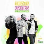 Trois Cafés Gourmands - Una Sola Vida