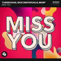 Tungevaag Ft. Sick Individuals & Marf - Miss You