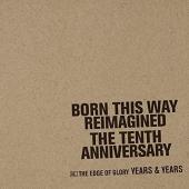 Years & Years - The Edge Of Glory