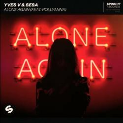 Yves V Ft. Sesa & PollyAna - Alone Again